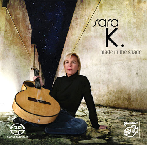 SARA K. - Made In The Shade • SACD (Mch+2ch)