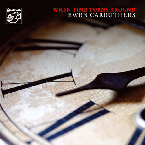 EWEN CARRUTHERS - when time turns around • CD