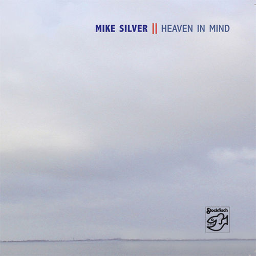 MIKE SILVER - Heaven In Mind • CD