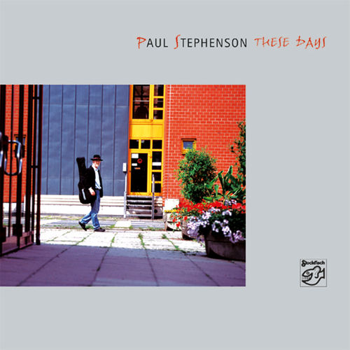 PAUL STEPHENSON - These Days • CD