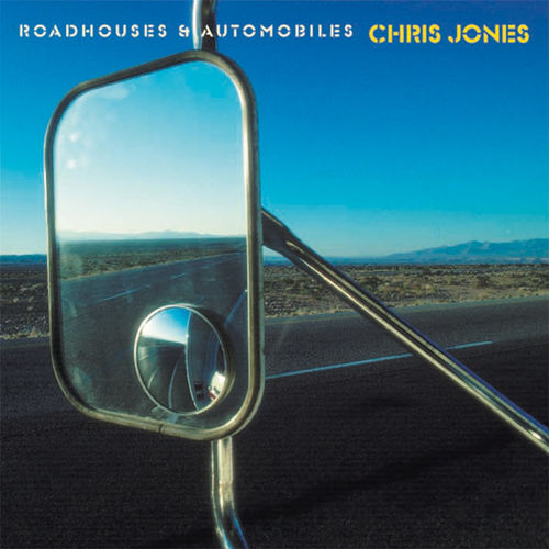 CHRIS JONES - Roadhouses & Automobiles • CD