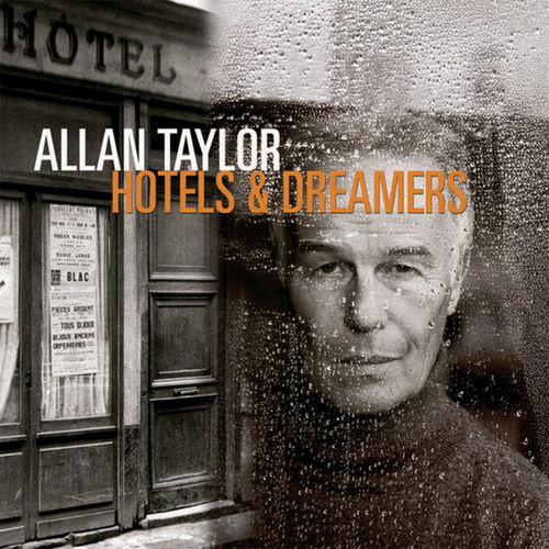 ALLAN TAYLOR - Hotels & Dreamers • CD