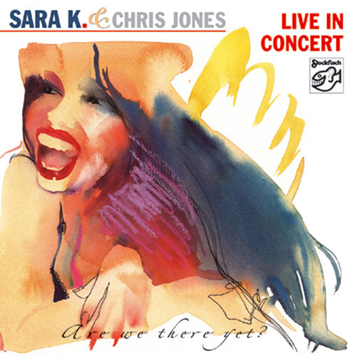 SARA K. & CHRIS JONES - in concert • CD
