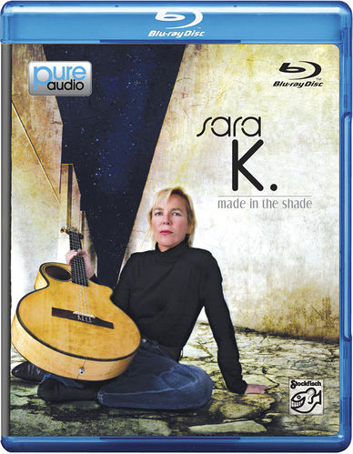 SARA K. - Made In The Shade • blu-ray Audio
