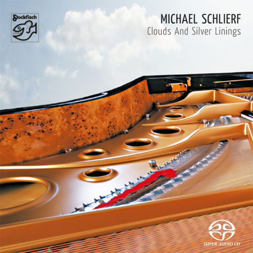 MICHAEL SCHLIERF - Clouds and Silver Linings • SACD (Mch+2ch)