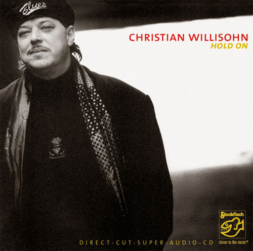 CHRISTIAN WILLISOHN - Hold On • SACD (Mch+2ch)