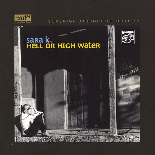 SARA K. - hell or high water • XRCD