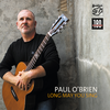 PAUL O´BRIEN - Long May You Sing • LP