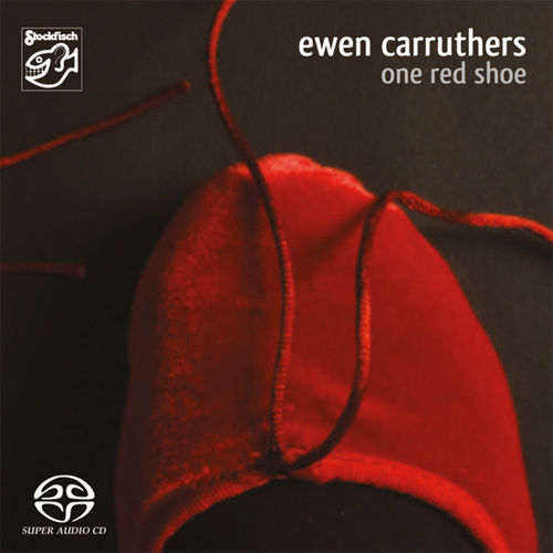 EWEN CARRUTHERS - One Red Shoe • SACD (2ch)