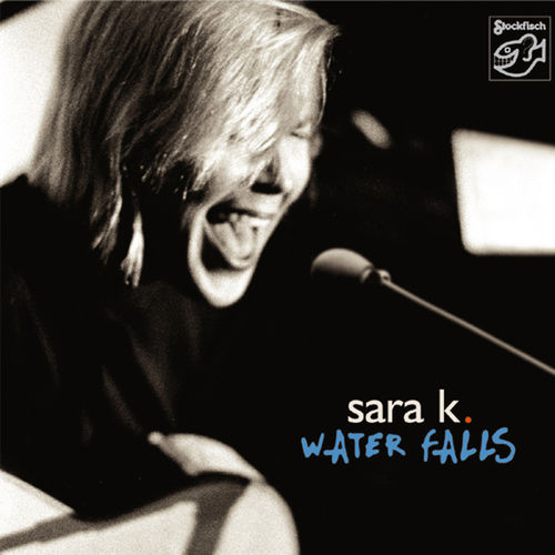 SARA K. - Water Falls • CD