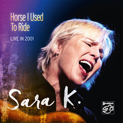 SARA K. - Horse I Used To Ride • CD