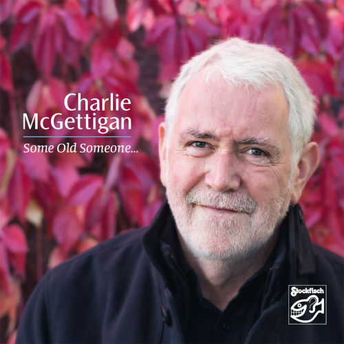 CHARLIE McGETTIGAN - Some Old Someone... • CD
