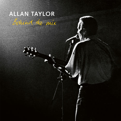 ALLAN TAYLOR - Behind the Mix • CD