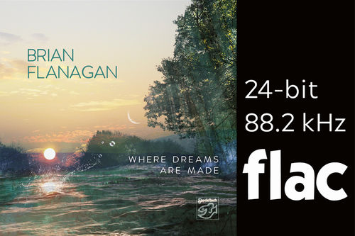 Brian Flanagan - Where Dreams Are Made - HiRes-Files 24bit/88.2kHz .flac